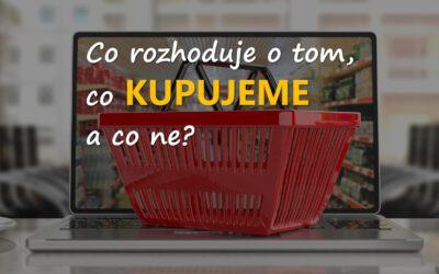 Co rozhoduje o tom, co kupujeme a co ne?